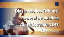 Días inhábiles Tribunal Federal de Justicia Administrativa 2017