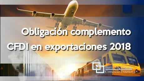 Obligación complemento CFDI en exportaciones 2018