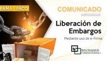 COMUNICADO: Liberación de embargos - mediante e-FIRMA