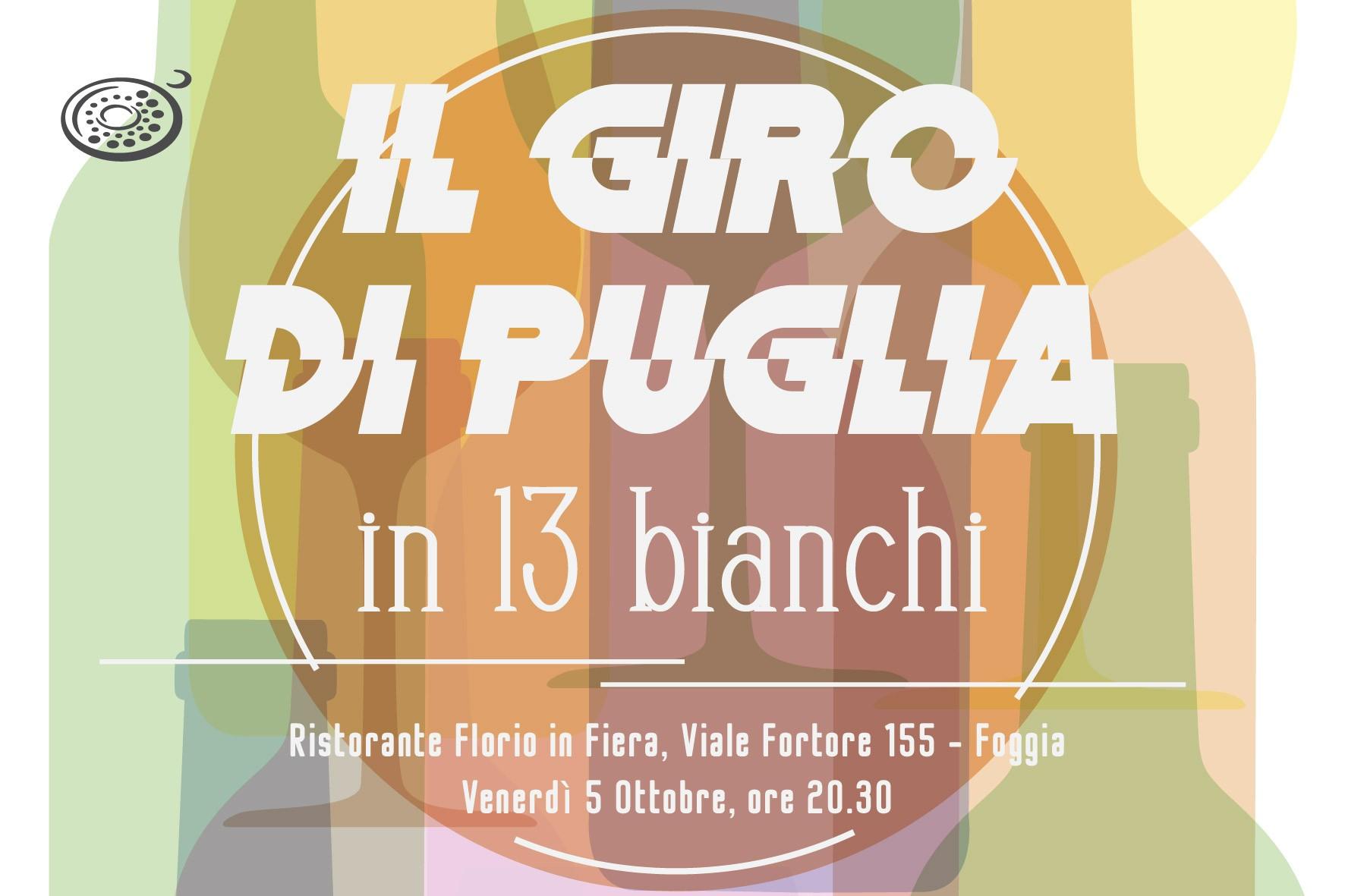 Giro di Puglia in 13 bianchi venerdì 5 Ottobre a Foggia