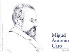 Miguel Antonio Caro