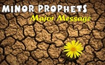 Minor Prophets - Major Message