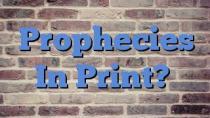 Prophecies In Print?