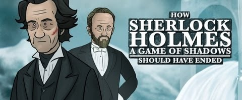 How Sherlock Holmes: Game of Shadows Should Have Ended by HISHEdotcom