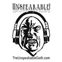 Unspeakable! The Official Podcast of The Unspeakable Oath