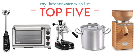 Kitchenware wish list - TOP 5 - Things I lust for right now