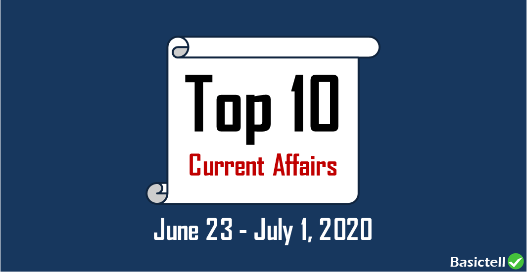 top-10-current-affairs-questions-answers-june23-july1-2020