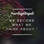 Earl Nightingale Basking in Burgundy Inspirational Quotes
