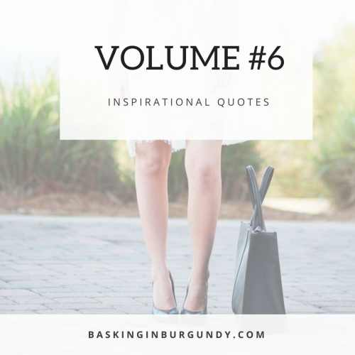 Inspirational Quotes Volume 6 Basking in Burgundy