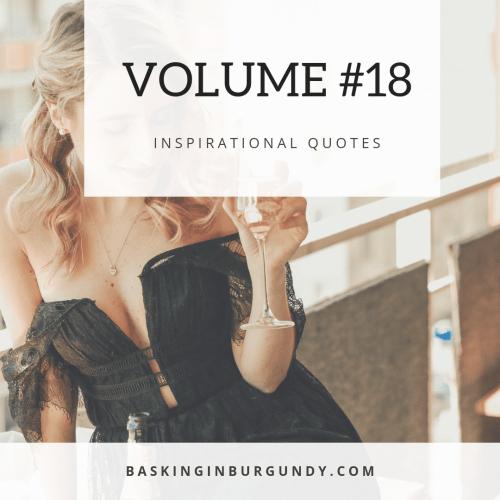 Basking in Burgundy Inspirational Quotes Volume 18