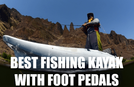 BEST FISHING KAYAK WITH FOOT PEDALS
