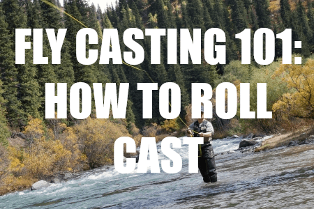 How To Roll Cast
