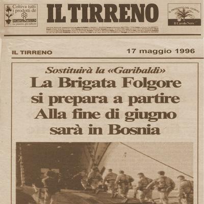 """17 maggio 1996 Sostituirà la """"Garibaldi"""" La Brigata """"Folgore"""" si prepara a partire"""