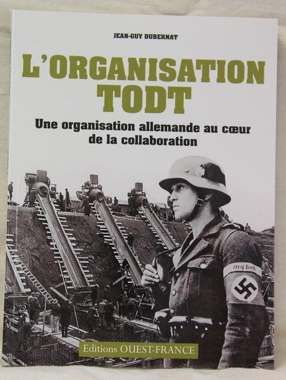 «L'Organisation Todt» de Jean-Guy Dubernat