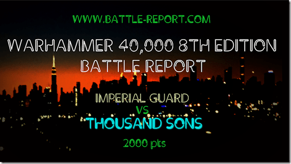 Imperial Guard vs Thousand Sons