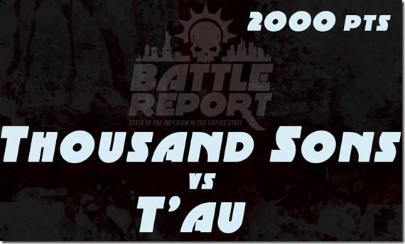 OPENER_ThousandSons_vs_Tau