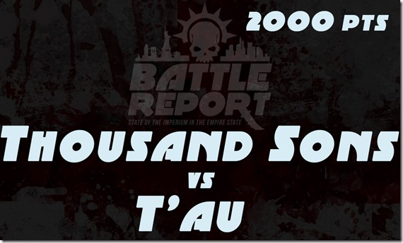 OPENER_ThousandSons_vs_Tau