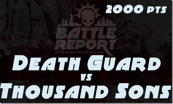 Death Guard vs Thousand Sons