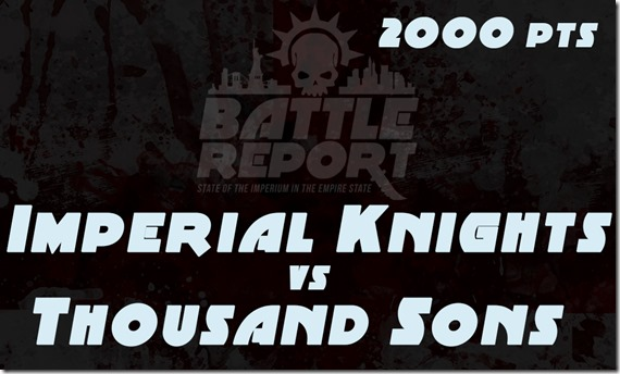 OPENER_ImperialKnights_vs_ThousandSons