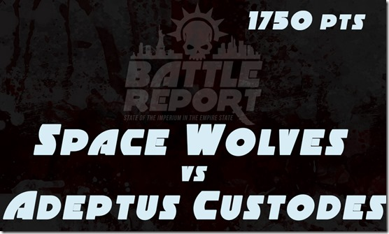 Space Wolves vs Adeptus Custodes