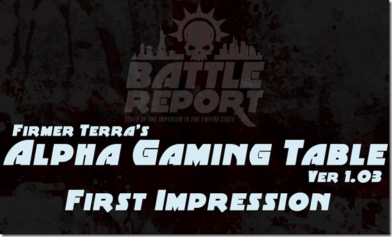 Alpha Gaming Table by Firmer Terra – First Impression