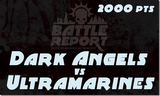 Dark Angels vs Ultramarines
