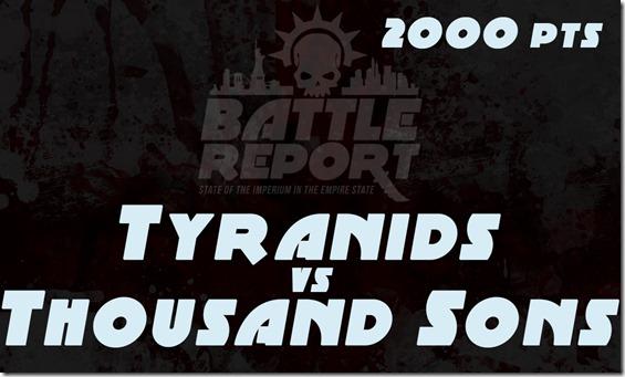 Tyranids vs Thousand Sons