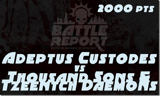 Warhammer 40K Chapter Approved 2018 – Adeptus Custodes vs Thousand Sons & Tzeentch Daemons