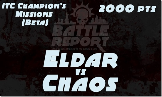 Warhammer 40K ITC Champion's Missions (Beta) – Eldar vs Chaos