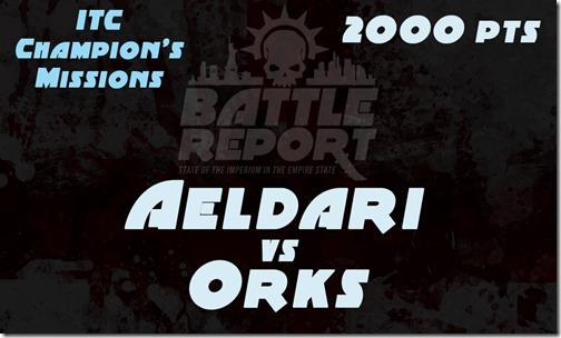 Warhammer 40K ITC Champion's Missions – Aeldari vs Orks