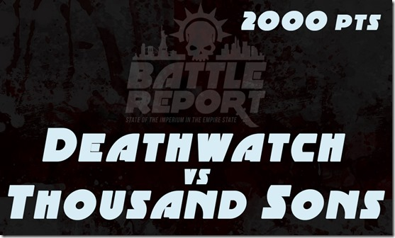 OPENER_Deathwatch_vs_ThousandSons