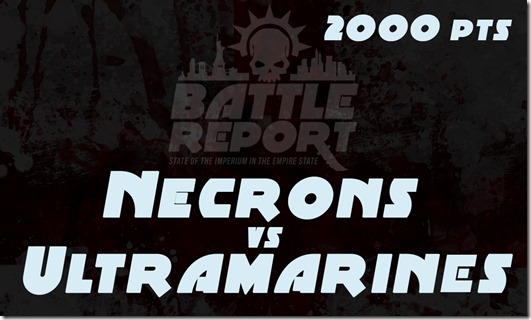 Warhammer 40K Chapter Approved 2018 – Necrons vs Ultramarines