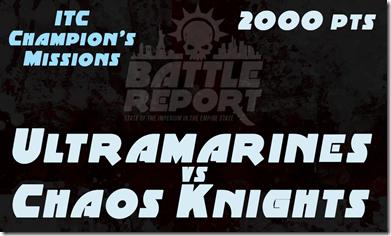 OPENER_Ultramarines_vs_ChaosKnights_ITC