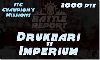 Warhammer 40K ITC Champion's Missions – Drukhari vs Imperium
