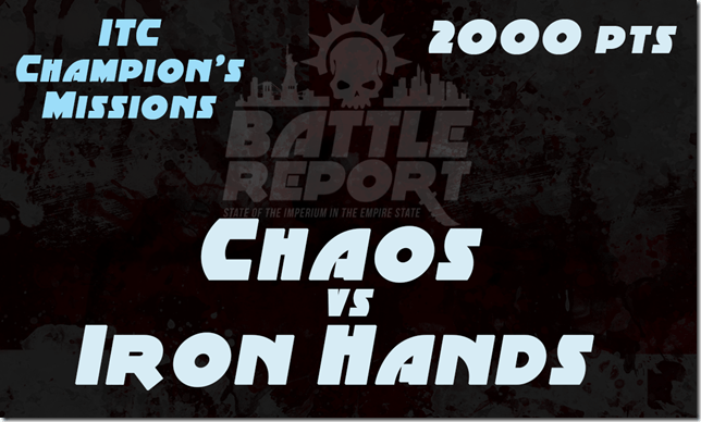 Warhammer 40K ITC Champion's Missions – Triple Alpha Legion Lords of Skulls vs Iron Hands