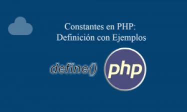 Constantes en PHP Definición con Ejemplos
