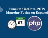Función GetDate PHP Manejando Fechas en Español
