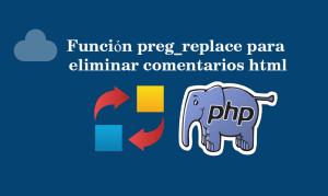 Función preg_replace para eliminar comentarios html