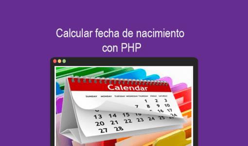 Calcular fecha de nacimiento con PHP