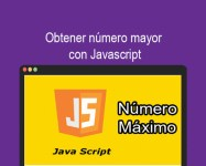 Obtener numero mayor con Javascript