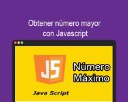 Obtener numero mayor con Javascript