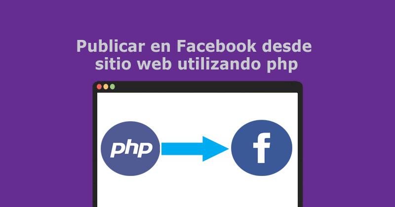 Descargar publicar en Facebook desde sitio web utilizando php