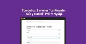 Combobox 3 niveles continente, país y ciudad PHP y MySQL