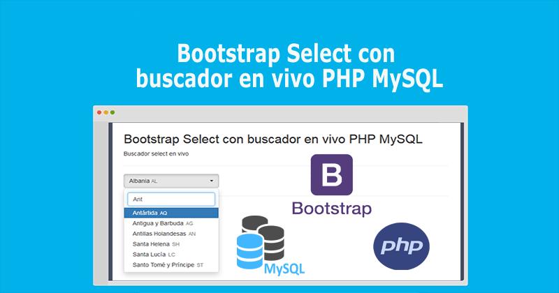 Bootstrap Select con buscador en vivo PHP MySQL » BaulPHP