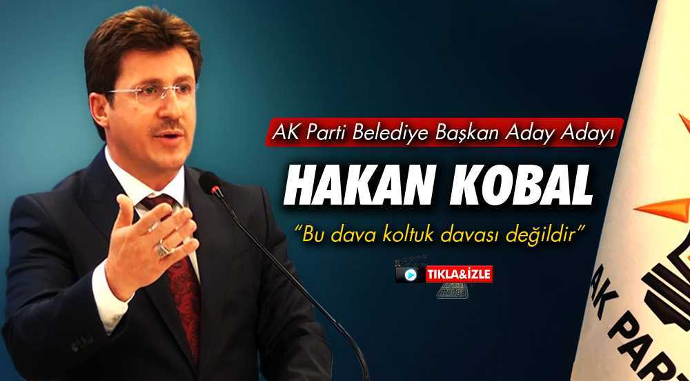 Hakan Kobal, Belediye Başkanlığı İçin Aday Adaylığını Açıkladı