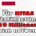Für KITAS Verlängerung 20 Millionen Rupiah notwendig