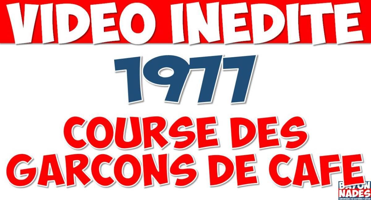 Fêtes 1977 Vidéo inédite course des garçons de café