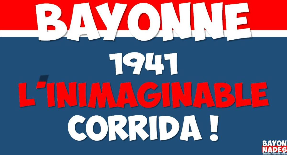 1941 l'inimaginable corrida !
