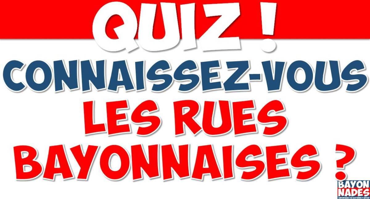 Quiz Rues de Bayonne