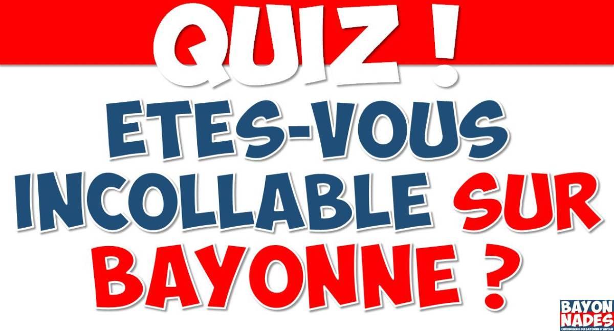 Quiz Êtes-vous incollable sur Bayonne ?